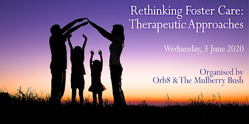 'Re-thinking Foster Care: Therapeutic Approaches'