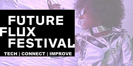 Future Flux Festival tickets