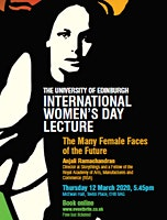 "The University of Edinburgh International Womens Day Lecture ""The Many Female Faces of the Future"""