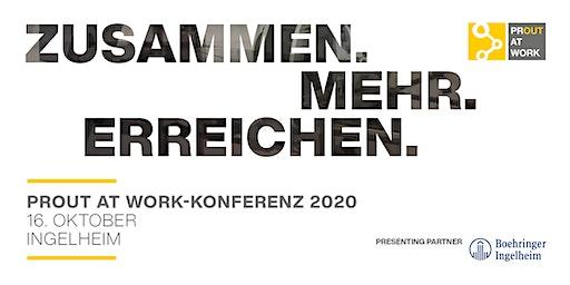 PROUT AT WORK Konferenz 2020: Zusammen. Mehr. Erreichen.