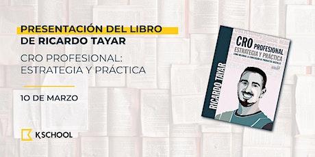 """Presentación """"CRO profesional. Estrategia y práctica"""" por Ricardo Tayar entradas"""