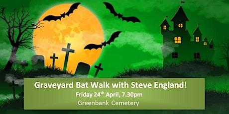 Graveyard Bat Walk with Steve England! tickets