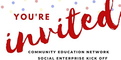 Community Education Network Social Enterprise Kick Off