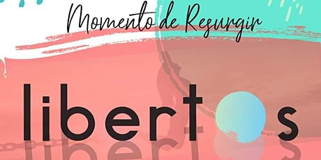 """3er Congreso MOMENTO DE RESURGIR: """"LIBERTOS"""" tickets"""