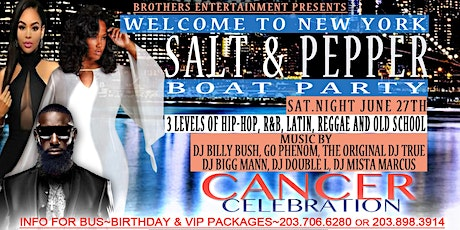 "Brothers Ent. presents Welcome to NYC, ""Salt & Pepper Boat Party"" SAT. 6/27 tickets"