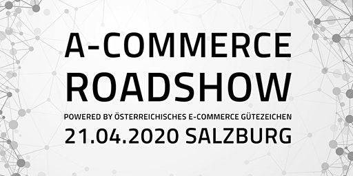 Roadshow Salzburg powered by Österreichisches E-Commerce Gütezeichen