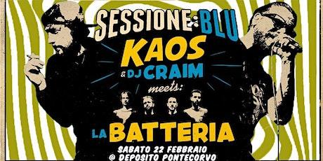 Kaos Dj Craim & La Batteria in Sessione:Blu |Deposito Pontecorvo biglietti
