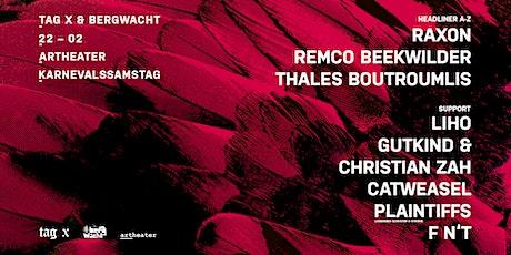 Tag X & BergWacht with Raxon & Remco Beekwilder Tickets