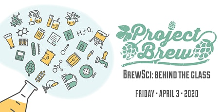 Project Brew - BrewSci: Behind the Glass - April 2020 tickets