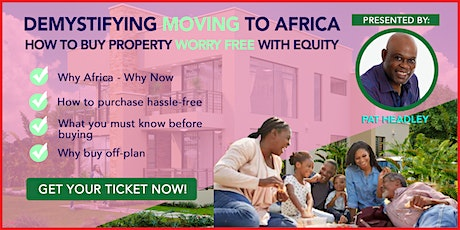 Part 3: Demystifying Moving To Africa & How To Buy Property Worry-Free With Equity  tickets