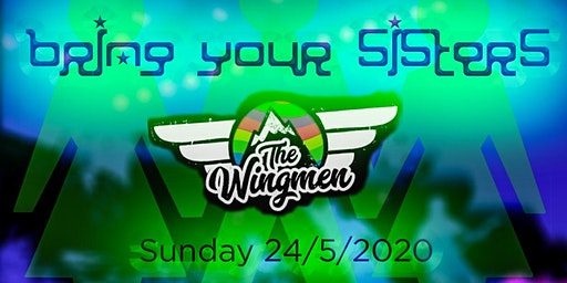 Bring Your Sisters - May Bank Holiday 24/5/2020 - The Summer Apres