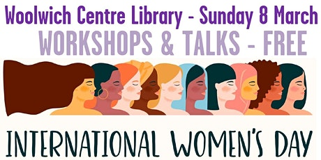 International Women's Day 2020 Woolwich Centre Library tickets