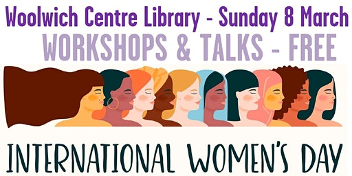 International Women's Day 2020 Woolwich Centre Library