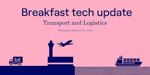 Breakfast tech update Transport and Logistics