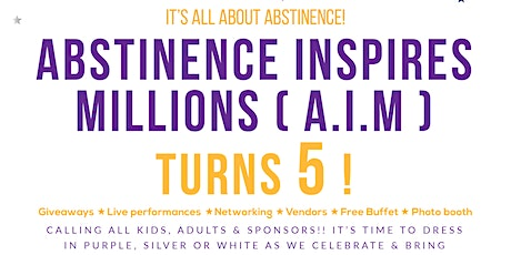 Abstinence Inspires Millions (A.I.M) Turns 5! tickets