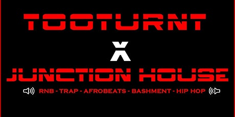 TooTurnt x Junction House tickets