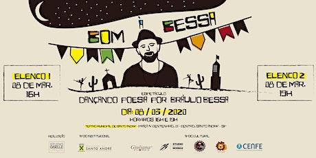 BOM À BESSA - Dançando Poesias por Bráulio Bessa (1° Elenco) bilhetes