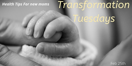 Transition Tuesdays: New Mom Health Tips tickets