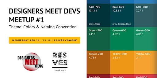 Designers Meet Devs - Meetup #1