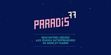 Paradis77 #9 : Femmes Entrepreneures Seine-et-Marne tickets