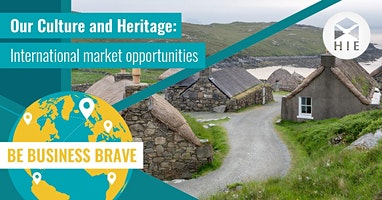 Our Culture and Heritage: International market opportunities - Benbecula