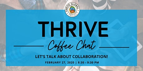 Thrive Global Project Collaboration Coffee Chat tickets