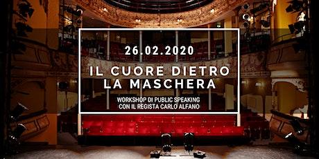 """""""Il Cuore dietro la Maschera"""" - Workshop di Public Speaking biglietti"""