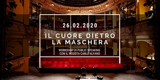 """""""Il Cuore dietro la Maschera"""" - Workshop di Public Speaking"""