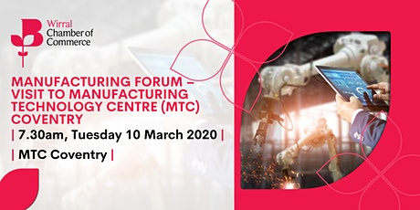 Manufacturing Forum – Visit to Manufacturing Technology Centre (MTC) Covent tickets