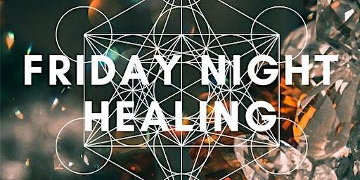 Friday Night Healing