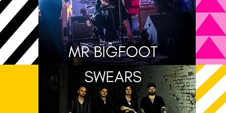 Mr Bigfoot // Swears tickets