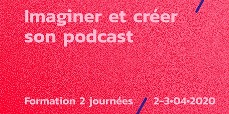 Créer son podcast [ REPORTÉ EN MAI ] billets