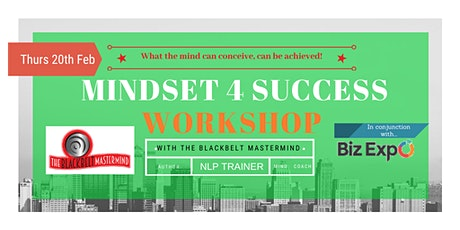 MINDSET 4 SUCCESS WorkShop - in conjunction with BizExpo! tickets