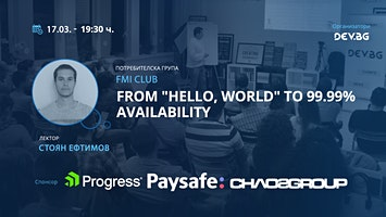 "FMI Club: From ""Hello, World"" to 99.99% availability"