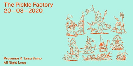 The Pickle Factory with Prosumer & Tama Sumo All Night Long tickets