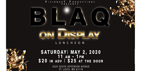 VisionarY Productions Presents BLAQ On Display Luncheon tickets