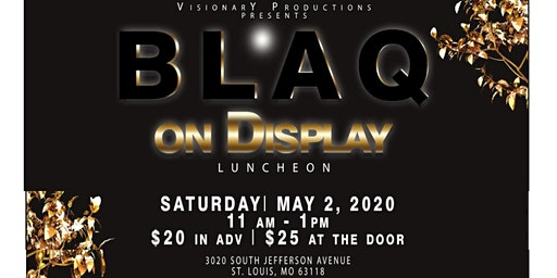 VisionarY Productions Presents BLAQ On Display Luncheon