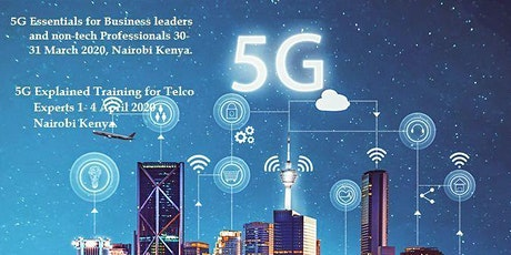 5G Explained- High Level Training for Telecom Experts April 2020 in Nairobi tickets