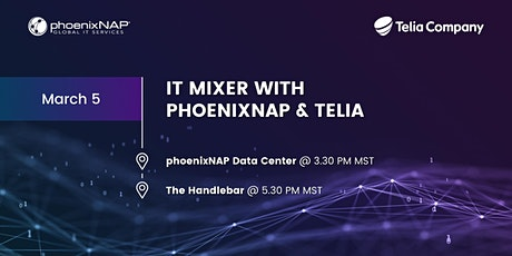 IT Mixer with  phoenixNAP and Telia tickets