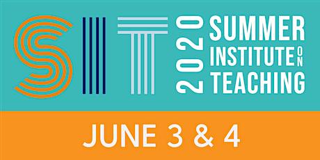 Summer Institute on Teaching 2020 tickets