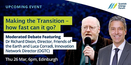 "26 March Edinburgh :  Moderated Debate ""Making the Transition - how fast can it go?""    tickets"
