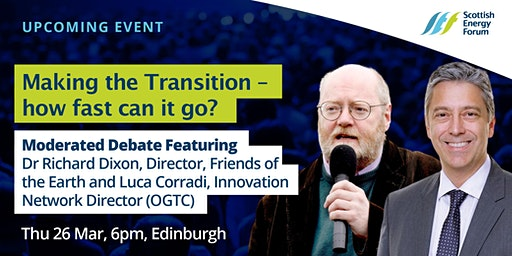 """26 March Edinburgh :  Moderated Debate """"Making the Transition - how fast can it go?"""""""