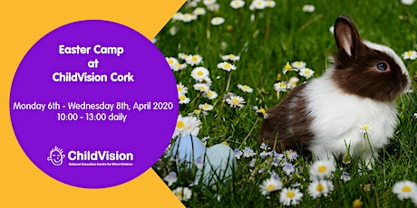 Easter Camp at ChildVision Cork tickets