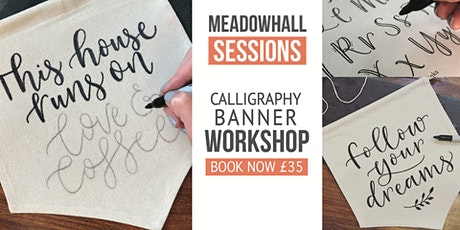 Meadowhall - Calligraphy Banner Workshop tickets
