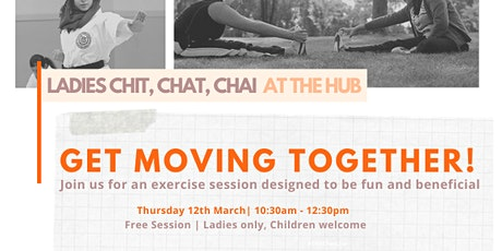 Chit Chat Chai | Get Moving Together (Ladies - Thurs 12th March | 10:30AM) tickets