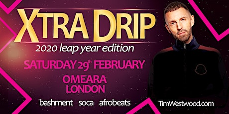 Tim Westwood XTRA DRIP - Leap Year Edition tickets
