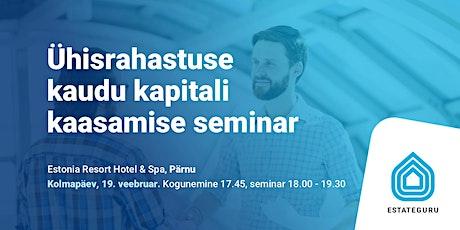 Ühisrahastuse kaudu kapitali kaasamise seminar tickets