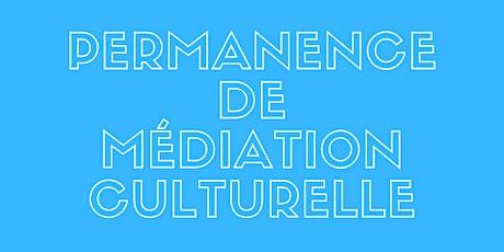 Permanence de médiation culturelle billets