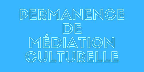 Permanence de médiation culturelle