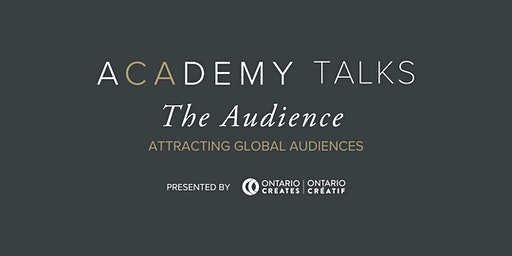 Academy Talks: The Audience | Attracting Global Audiences